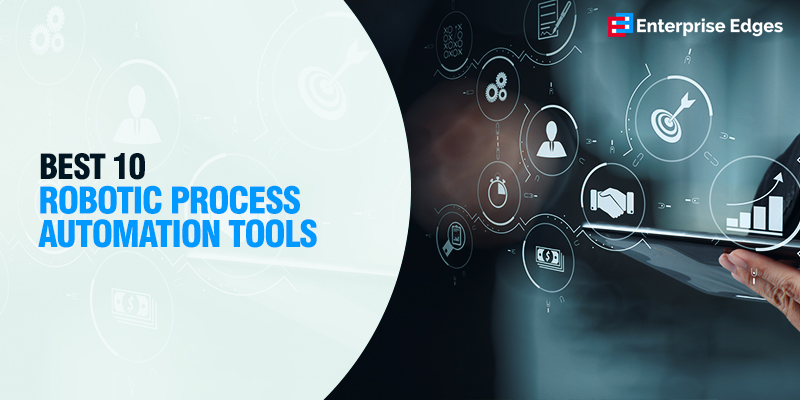 Best 10 Robotic Process Automation Tools
