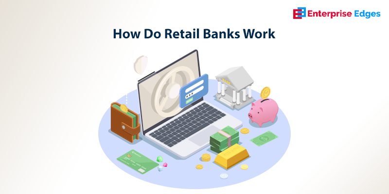 how do retail bank works