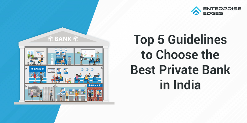 Guidelines for selecting top private Bank in India