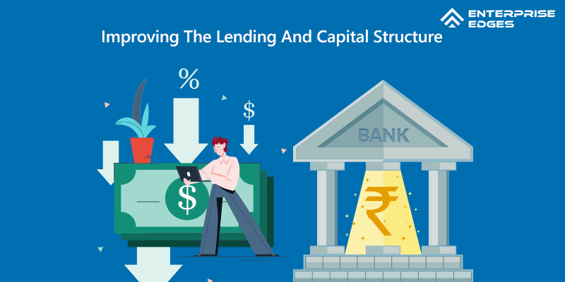 Improving-The-Lending-And-Capital-Structure