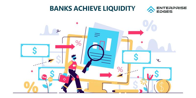Banks Achieve Liquidity