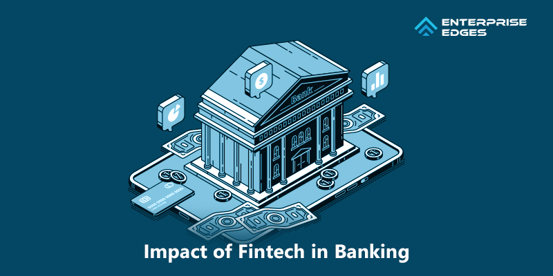 Impact of Fintech in Banking
