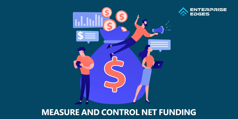 Measure And Control Net Funding