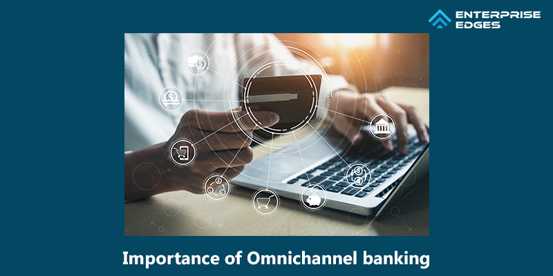 Importance of Omnichannel banking