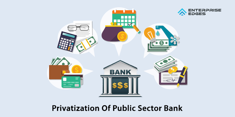 Privatization Of Public Sector Banks