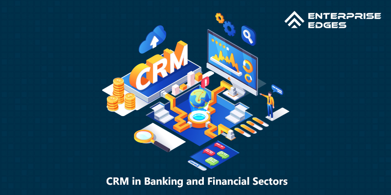 CRM in Banking and Financial Sectors
