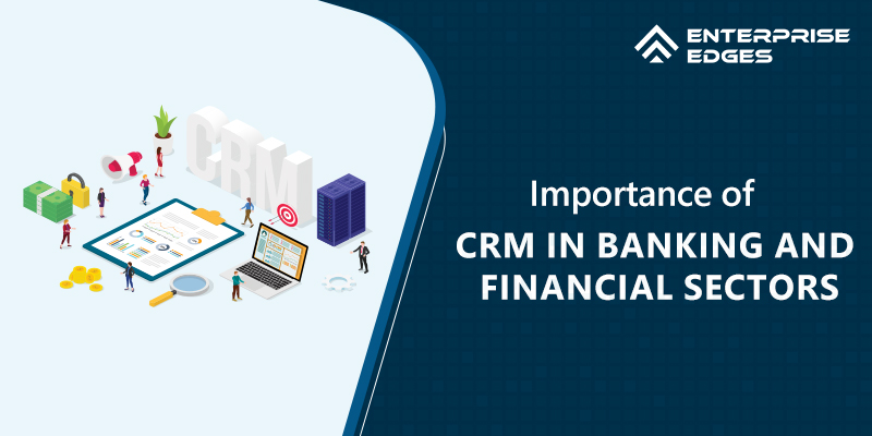 Importance of CRM in Banking and Financial Sectors