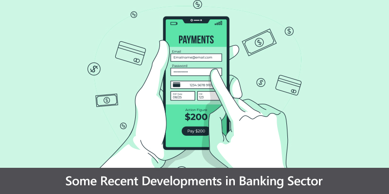 recent developments that have changed the banking sector