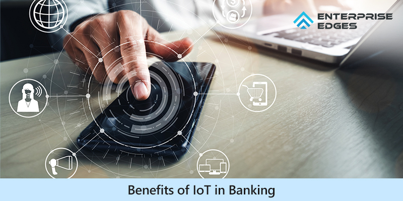 Benefits of IoT in Banking