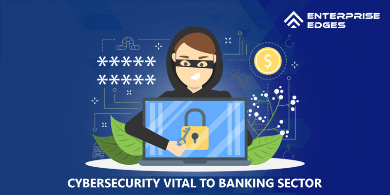 Cybersecurity Vital to Banking Sector