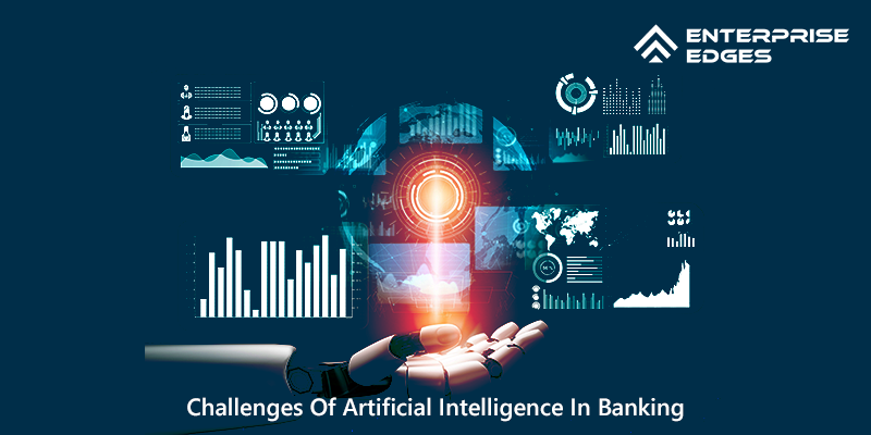 Challenges Of Artificial Intelligence In Banking